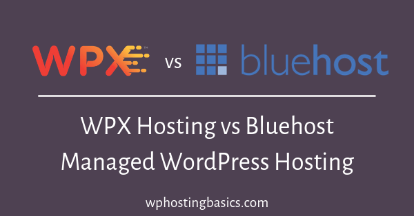 wpx hosting vs bluehost managed wordpress comparison